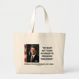 We Must Act Today In Order To Preserve Tomorrow Canvas Bag
