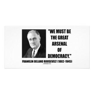 We Must Be The Great Arsenal Of Democracy Photo Cards