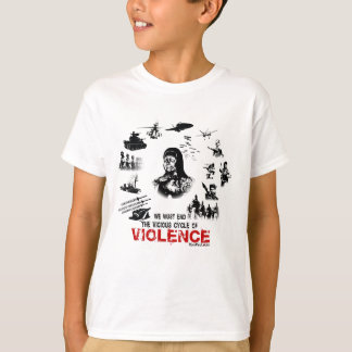 We Must End the Vicious Cycle of Violence! T-Shirt