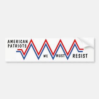 We Must Resist Bumper Sticker