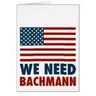 We Need Michele Bachmann Card