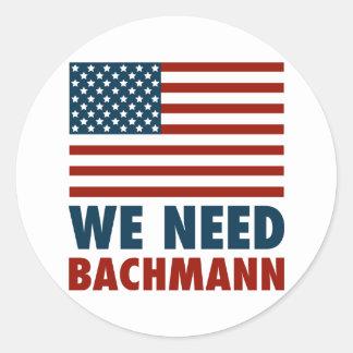 We Need Michele Bachmann Round Sticker