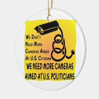 We Need More Cameras Aimed At U.S. Politicians Ornaments