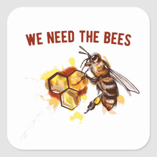 We Need the BEEs Square Sticker