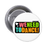 We Need to Dance 6 Cm Round Badge