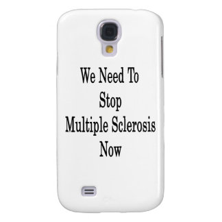 We Need To Stop Multiple Sclerosis Now Galaxy S4 Cover