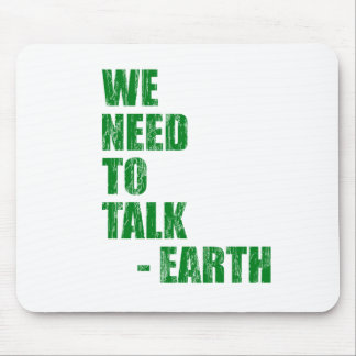 We Need To Talk - Earth Mouse Pad