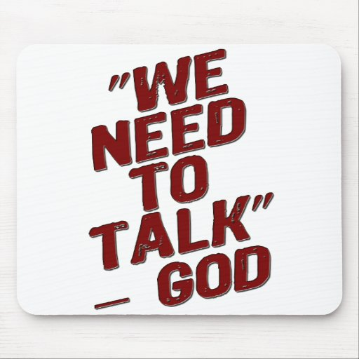 WE NEED TO TALK- GOD MOUSEPAD