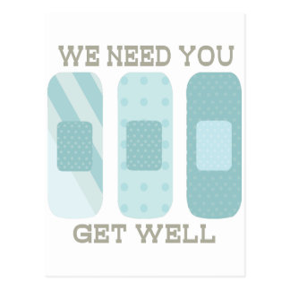 We Need You Get Well Postcard