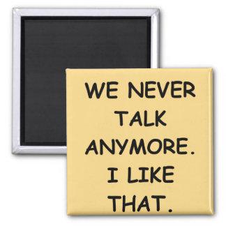 we never talk magnets