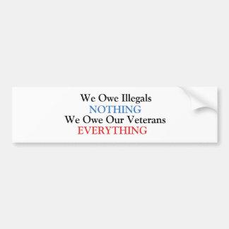 We Owe Illegals NOTHING Bumper Sticker