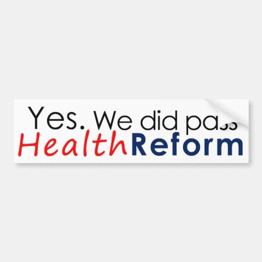 We Passed Health Reform (bumper sticker) Bumper Sticker