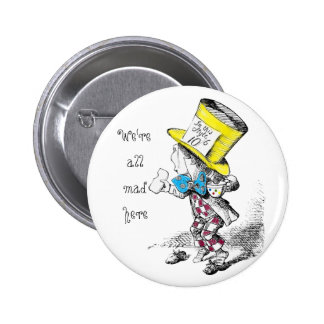 We re All Mad Here Button Badge