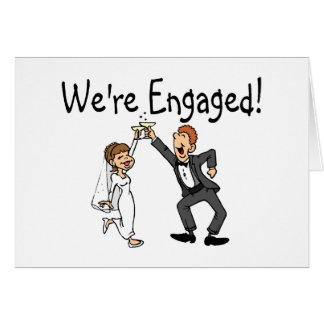 We re Engaged Greeting Cards