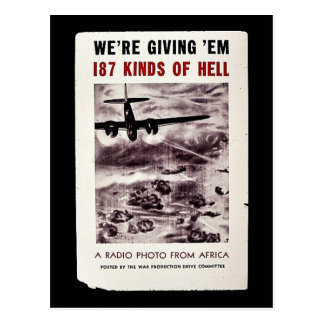 We re Giving Em 187 Kinds Of Hell A Radio Photo Post Card