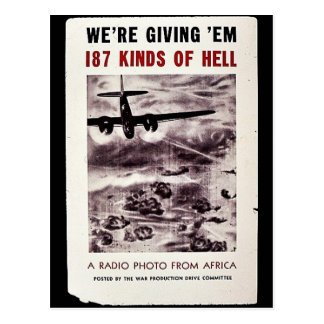 We re Giving Em 187 Kinds Of Hell A Radio Photo Postcard