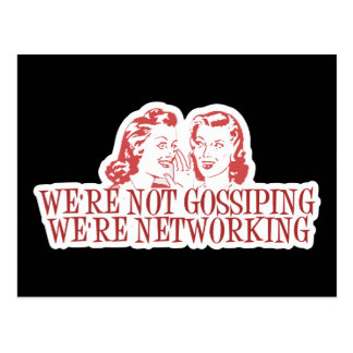 We re Not Gossiping Were Networking Postcards