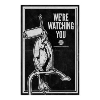 We re Watching You Posters