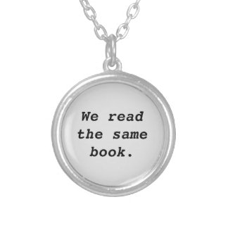 We Read the Same Book Pendant