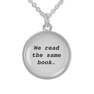 We Read the Same Book Sterling Pendant