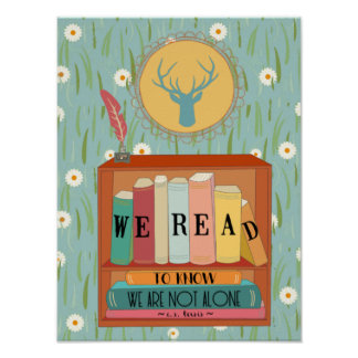 We Read to know We are Not Alone Poster