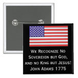 We Recognise No Sovereign but God, and no King but 15 Cm Square Badge