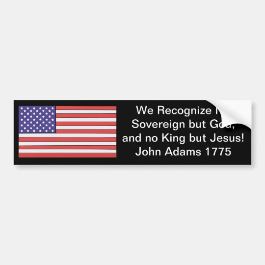 We Recognise No Sovereign but God, and no King but Bumper Sticker