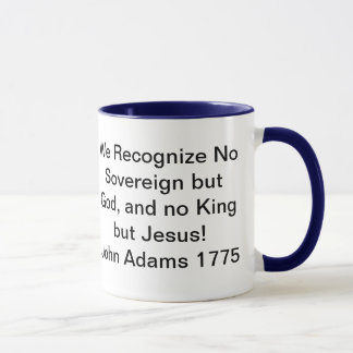 We Recognize No Sovereign but God, and no King but Mug