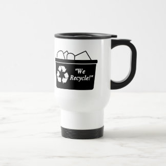 We Recycle 15 Oz Stainless Steel Travel Mug