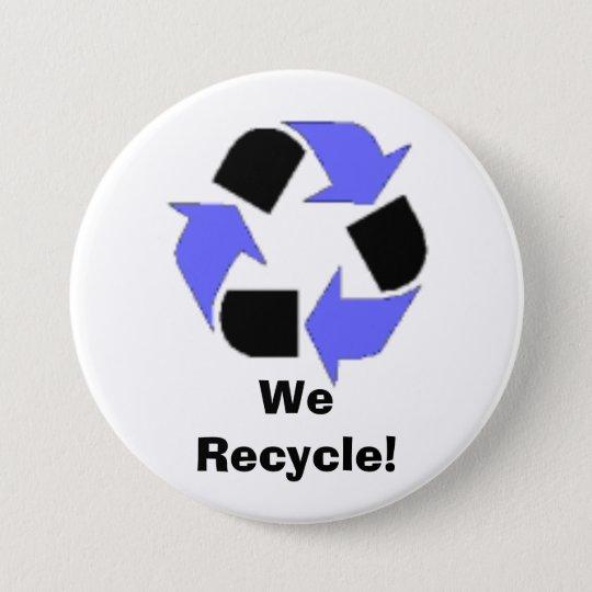 We Recycle! 7.5 Cm Round Badge
