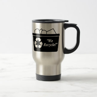 We Recycle Coffee Mug