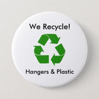 We Recycle!, Hangers & Plastic 7.5 Cm Round Badge