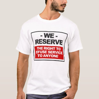 We reserve the right ... white T-Shirt