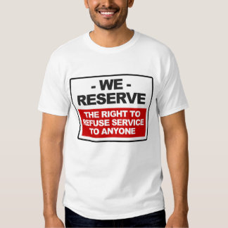 We reserve the right ... white tee shirt