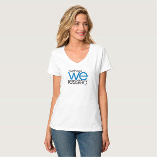 We Resisted 02 T-Shirt