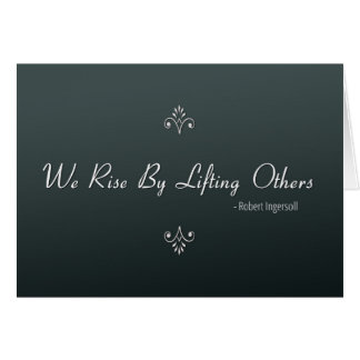 We Rise by Lifting Others for Boss's Day Greeting Card