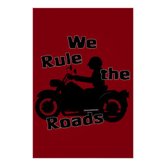 We Rule the Roads (Biker) Poster