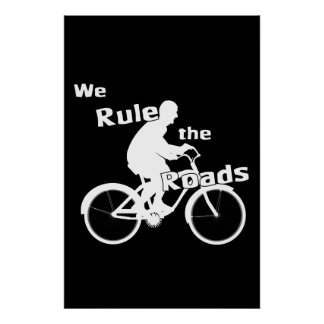 We Rule the Roads (Cyclist) Dark Poster