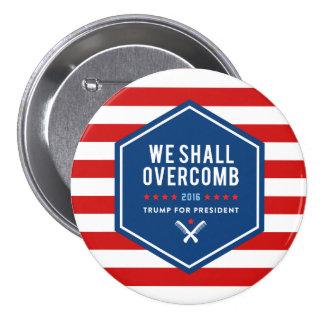 We Shall Overcomb 7.5 Cm Round Badge