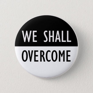 We Shall Overcome 6 Cm Round Badge