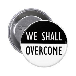 We Shall Overcome 6 Cm Round Badge