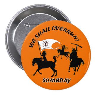 We shall Overrun! 7.5 Cm Round Badge