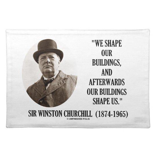 We Shape Buildings Afterwards Buildings Churchill Placemats