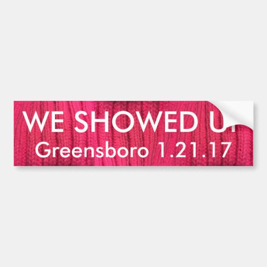 We Showed Up Greensboro Bumper Sticker
