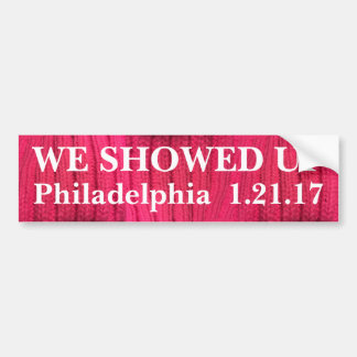 We Showed Up Philadelphia Bumper Sticker