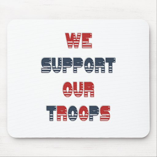 We support our troops mouse pad