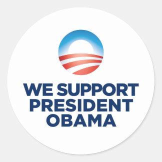We Support President Obama Round Sticker