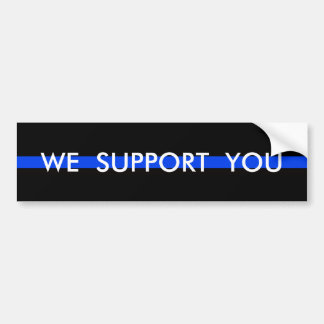 WE SUPPORT YOU POLICE BUMPER STICKER