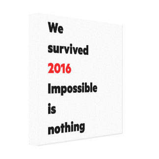 """""""We survived 2016"""" Canvas Print"""
