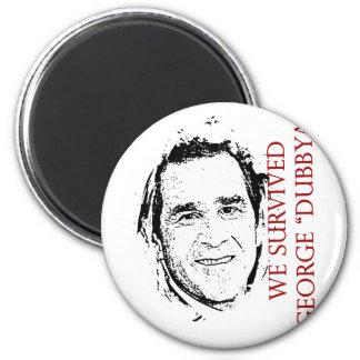"""We Survived George """"dubbya"""" Bush Magnet"""